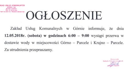 Ogłoszenie – przerwa w dostawie wody dnia 12.05.18r w miejscowościach: Górno-Parcele, Krajno-Parcele.