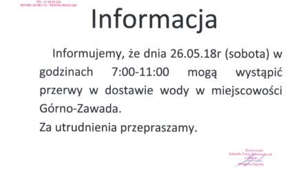 Ogłoszenie – przerwa w dostawie wody dnia 26.05.18r. w miejscowości: Górno-Zawada.